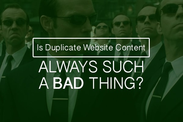 Is Duplicate Website Content Bad