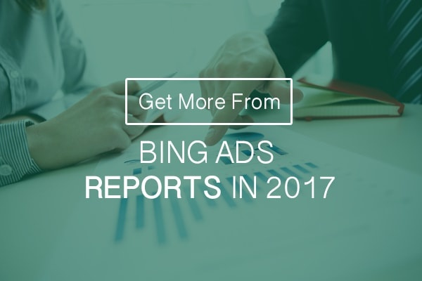 Get More From Bing Ads Reports