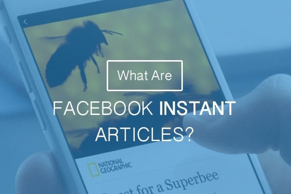 What Are Facebook Instant Articles