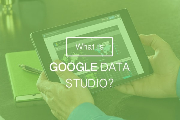 What Is Google Data Studio